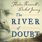 PPM Picks: THE RIVER OF DOUBT