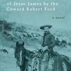 PPM Picks: THE ASSASSINATION OF JESSE JAMES BY THE COWARD ROBERT FORD